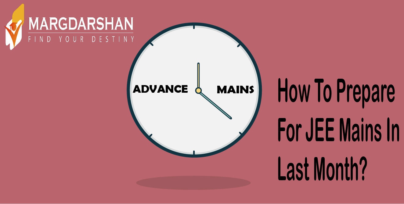 How To Prepare For JEE Main In Last Month?
