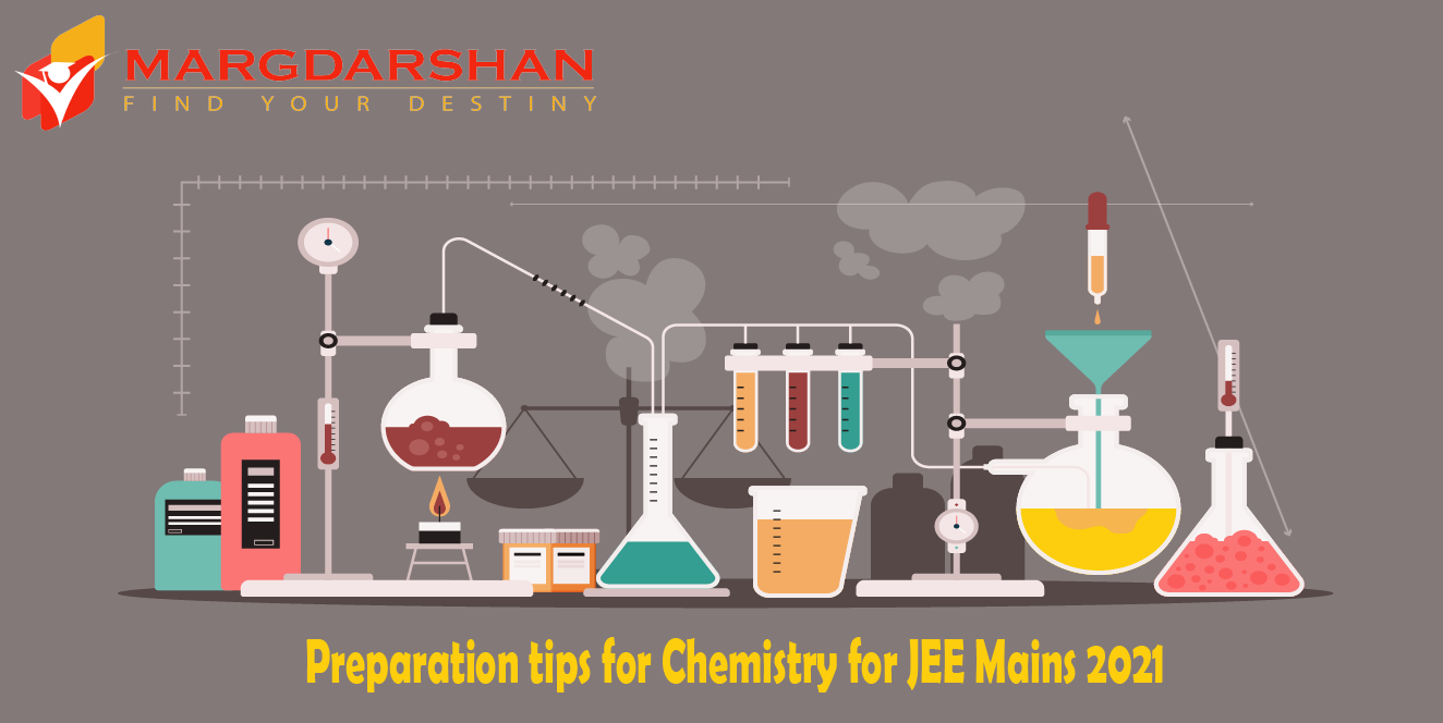 Preparation tips for Chemistry for JEE Mains 2021