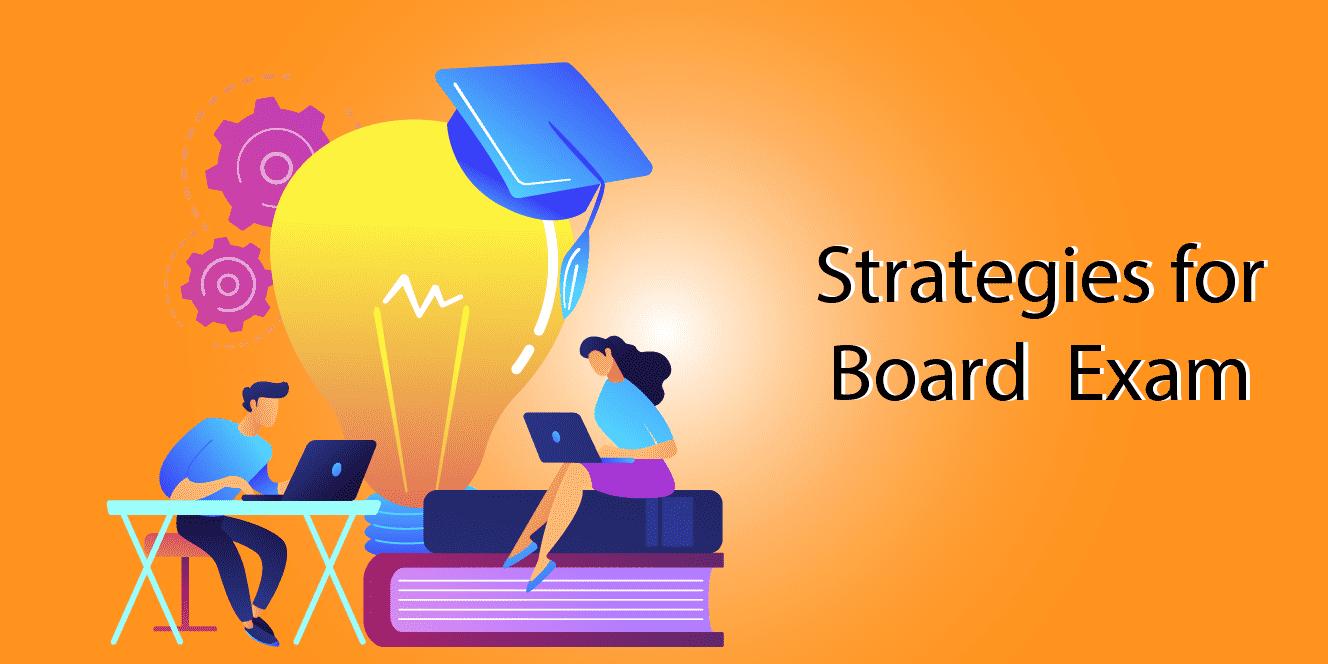 Preparation Strategies for Board Examination, Top 5 Strategies