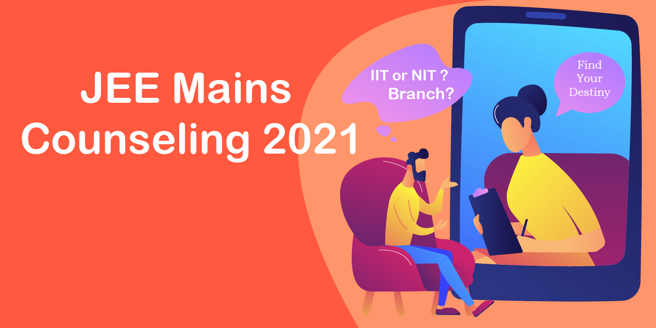 JEE Mains Counselling 2021 Procedure