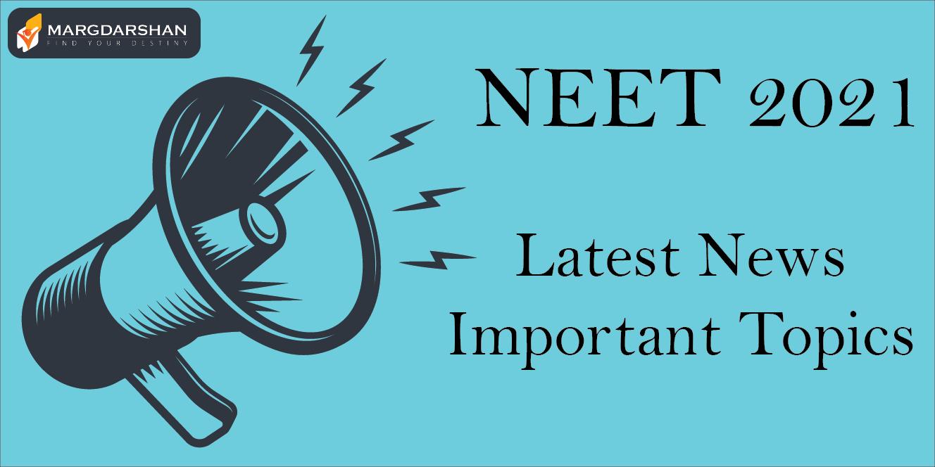 NEET Latest News| Important Topics for NEET 2021